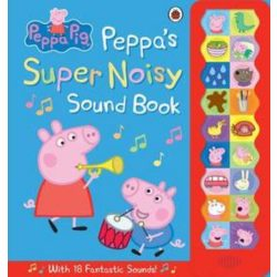 Peppa Pig: Peppa's Super Noisy Sound Book
