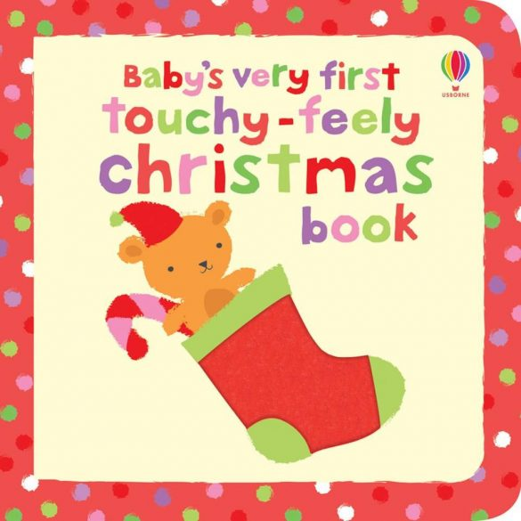 Baby's very first touchy-feely Christmas book