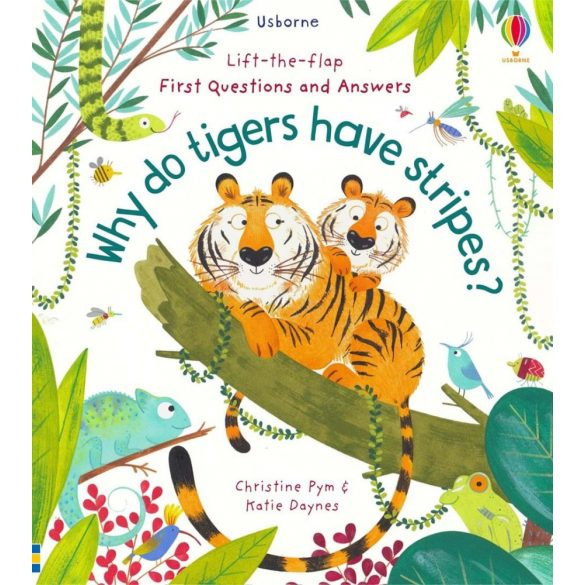 Lift-the-flap First Questions and Answers - Why do Tigers have a Stripes?