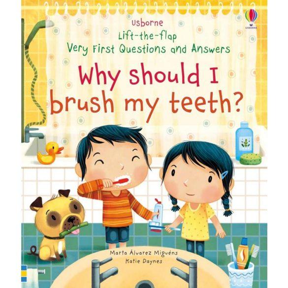 Why should i brush my teeth?