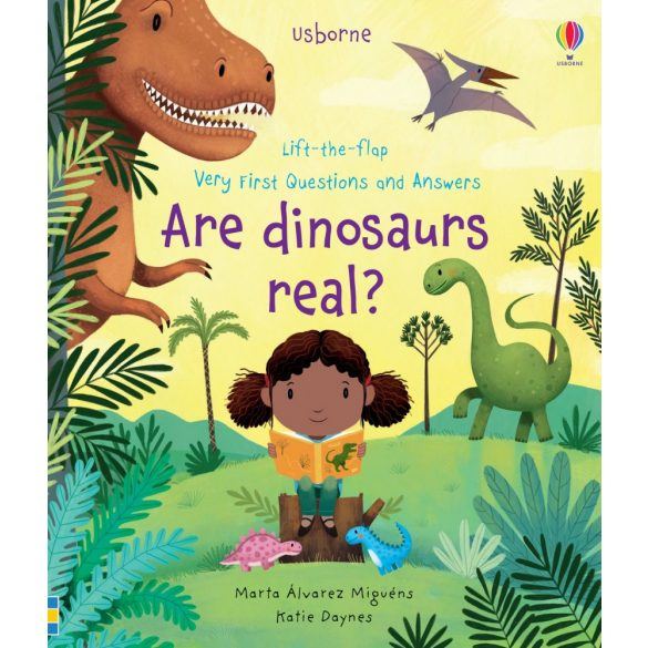 Lift-the-flap Very First Questions and Answers Are Dinosaurs Real?