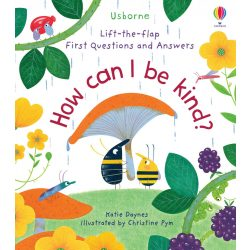 Lift-the-flap Very First Questions and Answers - How Can I Be Kind